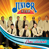 Como Olvidarte by Junior Klan