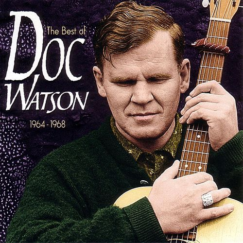 The Best Of Doc Watson 1964-1968 by Doc Watson