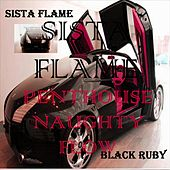 Penthouse Naughty Flow by Sista Flame