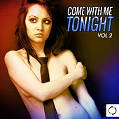 Come with Me Tonight, Vol. 2 by Various Artists