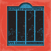 LIVE CHIMES: Volume One by The Haunted Windchimes