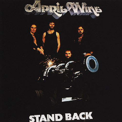 Stand Back by April Wine
