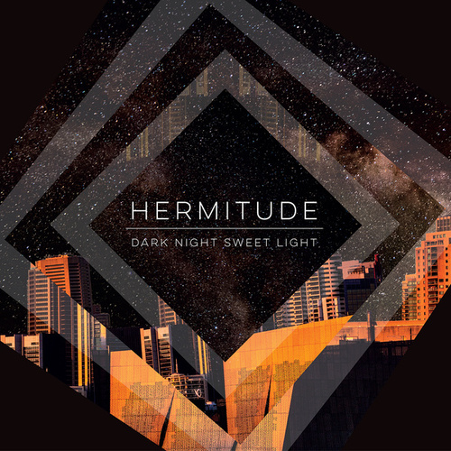 Dark Night Sweet Light by Hermitude