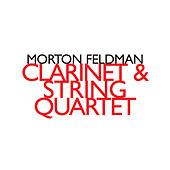 Morton Feldman: Clarinet & String Quartet by Pellegrini Quartet