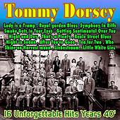 Tommy Dorsey . Tea for Two . 16 Unforgettable Years 40' by Tommy Dorsey