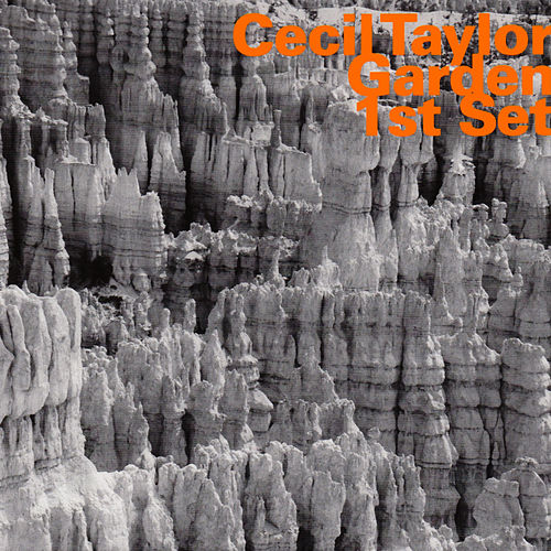 Garden 1st Set by Cecil Taylor