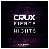 Fierce Nights [Club Mix] by CRUX
