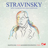 Stravinsky: Suite Italienne for Violin and Piano (Incomplete) [Digitally Remastered] by Alexander Rossokhatsky