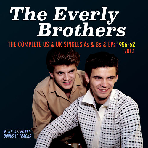 The Complete Us & Uk Singles As & BS 1956-62, Vol. 1 by The Everly Brothers