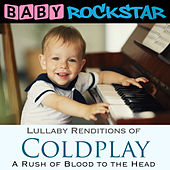 Lullaby Renditions of Coldplay - A Rush of Blood to the Head by Baby Rockstar