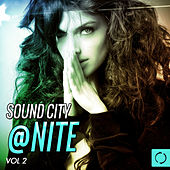 Sound City @ Nite, Vol. 2 by Various Artists