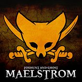 Maelstrom - Single by The Fox Hunt