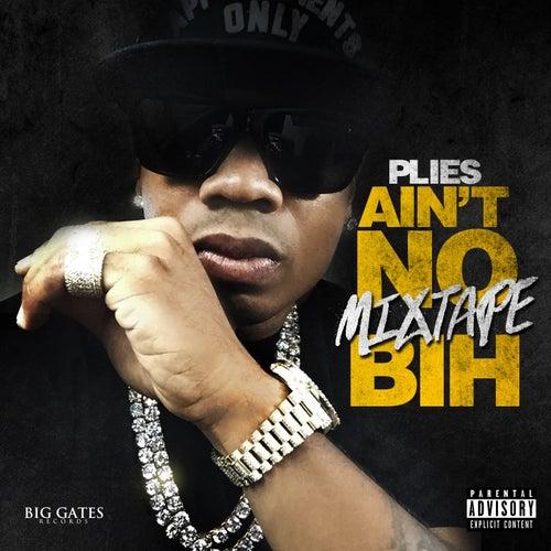 Ain't No Mixtape Bih von Plies