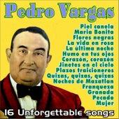 Pedro Vargas . 16 Unforgettable Songs by Pedro Vargas