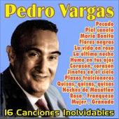 Pedro Vargas . 16 Canciones Inolvidables by Pedro Vargas