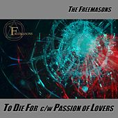 To Die for C / W Passion of Lovers by The Freemasons