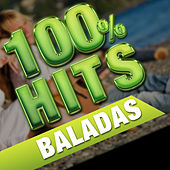 100% Hits Baladas by Various Artists