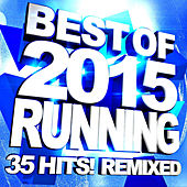 Best of 2015 Running – 35 Hits! Remixed by The Workout Heroes