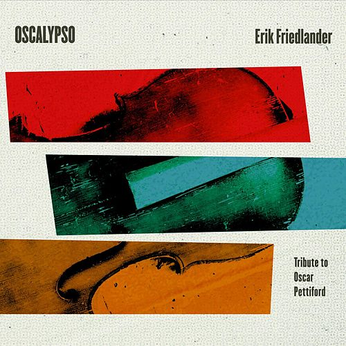 Oscalypso by Erik Friedlander