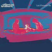Let Forever Be by The Chemical Brothers