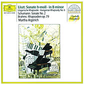 Liszt: Sonata in B minor; Hungarian Rhapsody / Schumann: Sonata No.2 / Brahms: Rhapsodies Op.79 by Martha Argerich