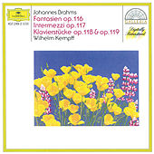 Brahms: Fantasias Op.116; Intermezzi Op.117; Piano Pieces Opp.118 & 119 by Wilhelm Kempff