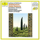 Beethoven: Violin Concerto; Overtures by Christian Ferras
