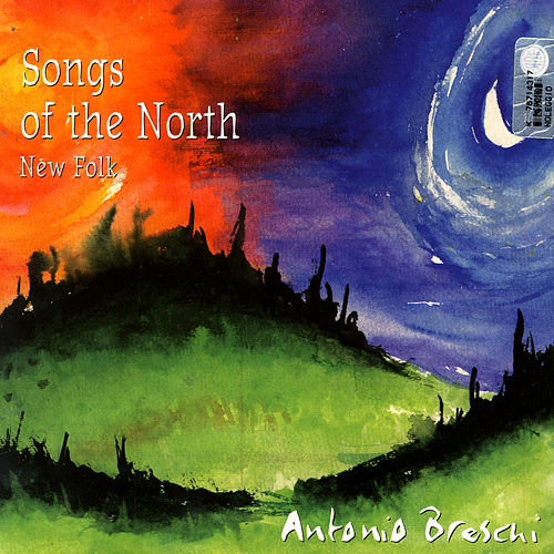 Songs Of The North by Antonio Breschi