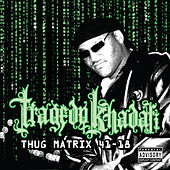 Thug Matrix 4118 by Tragedy Khadafi