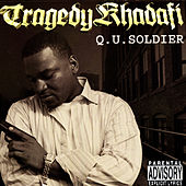 Q.U. Soldier by Tragedy Khadafi