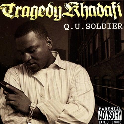 Q.U. Soldier by Tragedy Khadafi