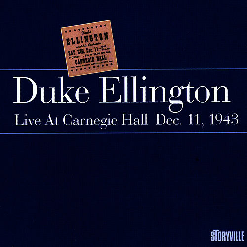 Live At Carnegie Hall Dec, 11, 1943 by Duke Ellington