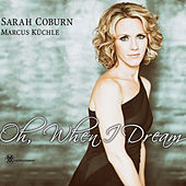Oh, When I Dream by Marcus Kuchle