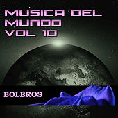 Música del Mundo Vol.10 Boleros by Various Artists