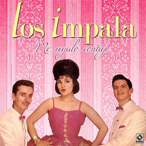 Me Regalo Contigo by Impala