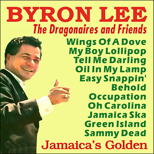 Byron Lee & The Dragonaires - Jamaica's Golden by Byron Lee & The Dragonaires