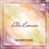 This Place Is Ours by Ellie Lawson