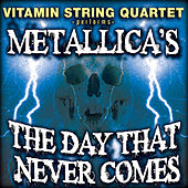 Vitamin String Quartet Performs Metallica's the Day That Never Comes by Vitamin String Quartet