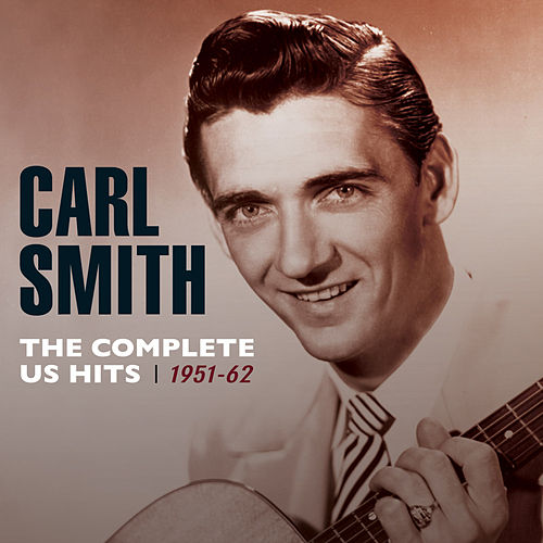 The Complete Us Hits 1951-62 by Carl Smith