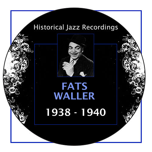 Historical Jazz Recordings: 1938-1940 by Fats Waller