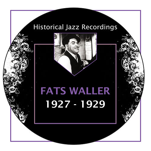 Historical Jazz Recordings: 1927-1929 by Fats Waller