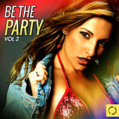 Be the Party, Vol. 2 by Various Artists
