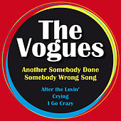 Another Somebody Done Somebody Wrong Song by The Vogues