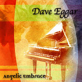 Angelic Embrace by Dave Eggar
