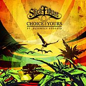 Choice is Yours (feat. Slightly Stoopid) by Stick Figure