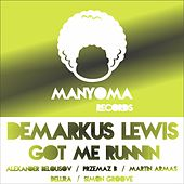 Got Me Runnin by Demarkus Lewis