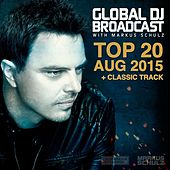 Global DJ Broadcast - Top 20 August 2015 by Various Artists