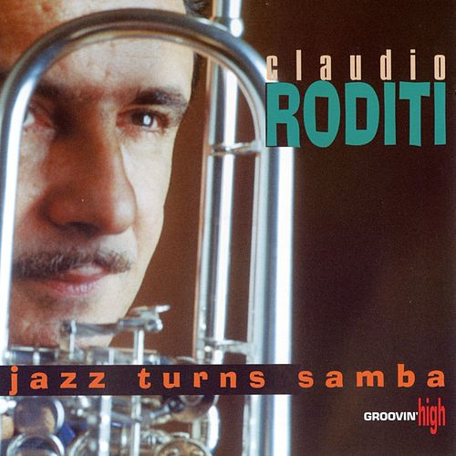 Jazz Turns Samba by Claudio Roditi