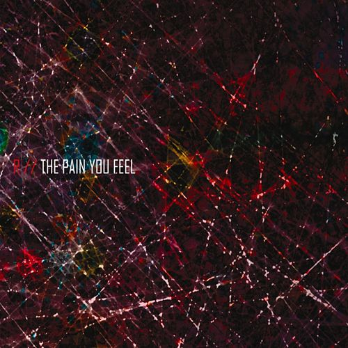 The Pain You Feel by The R