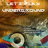 Let's Play Underground - EP by Various Artists